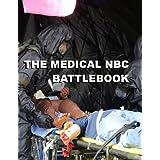 The Medical NBC Battlebook: USACHPPM Tech Guide 244