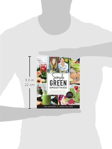 Simple Green Smoothies: 100+ Tasty Recipes to Lose Weight, Gain Energy, and Feel Great in Your Body |
