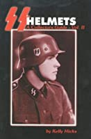 SS Helmets: A Collector's Guide, Vol. II