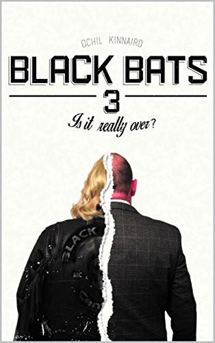 Black Bats 3: (Is it really over!) (English Edition)