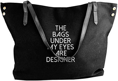 The Bags Under My Eyes Are Designer Womens Umhängetasche Handtaschen Canvas Shoulder Bag Casual Handbag