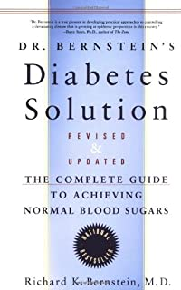Dr Bernstein's Diabetes Solution: Complete Guide to Achieving Normal Blood Sugars