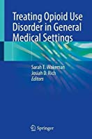 Treating Opioid Use Disorder in General Medical Settings