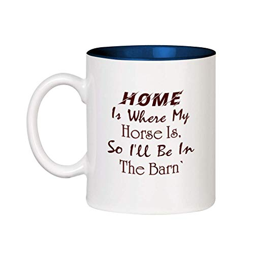 Color Cup Home is waar mijn paard is, dus ik zal in de schuur zijn keramische koffiemok, 11 OZ - blauwe thee of koffiemok