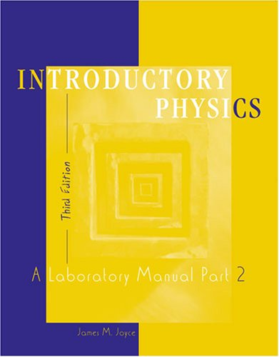 Introductory Physics: A Laboratory Manual Part 2 (Pt. 2)