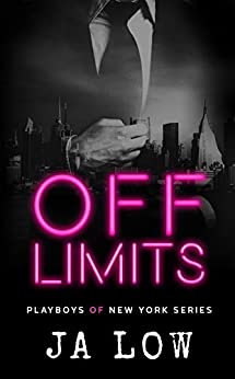 Off Limits : A Billionaire Office Romance (Playboys of New York Book 1) by [JA Low]