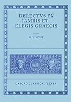 Delectus Ex Iambis Et Elegis Graecis (Oxford Classical Texts)