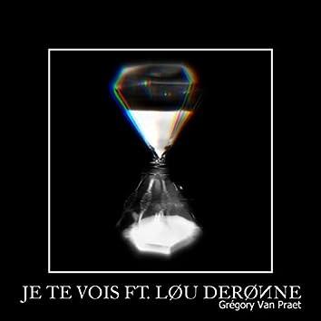 Je te vois (feat. LØU DERØИNE)