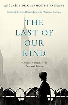 The Last of Our Kind (English Edition) par [Adélaïde de Clermont-Tonnerre, Adriana Hunter]