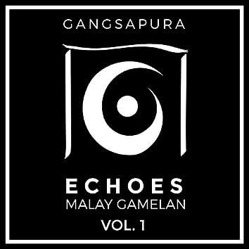 Echoes: Malay Gamelan, Vol. 1