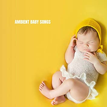 Ambient Baby Songs