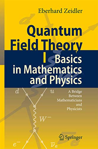 Quantum Field Theory I: Basics in Mathematics and Physics: A Bridge between Mathematicians and Physicists (v. 1)