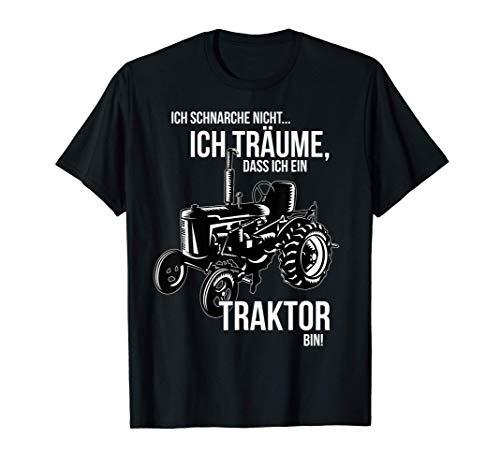 Ich schnarche nicht ich träume dass ich ein Traktor bin T-Shirt