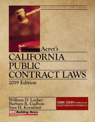 Compare Textbook Prices for Acret's California Public Contract Laws, 2019 Edition  ISBN 9781557019769 by William D. Locher, Barbara R. Gadbois, Sara H. Kornblatt