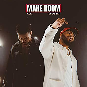Make Room (feat. Cle)