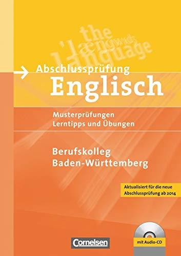 Abschlussprüfung Englisch - Berufskolleg - B1/B2: Musterprüfungen, Lerntipps und Übungen - Schriftliche Musterprüfungen - Arbeitsheft mit Lösungsschlüssel und Audio-CD