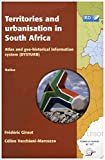 Territories and urbanisation in South Africa: Atlas and geo-historical information system (DYSTURB) (Cartes et notices cédérom Book 117)