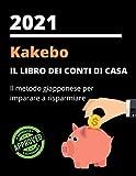Kakebo 2021: Il libro dei conti di casa - Il metodo giapponese per imparare a risparmiare - In italiano