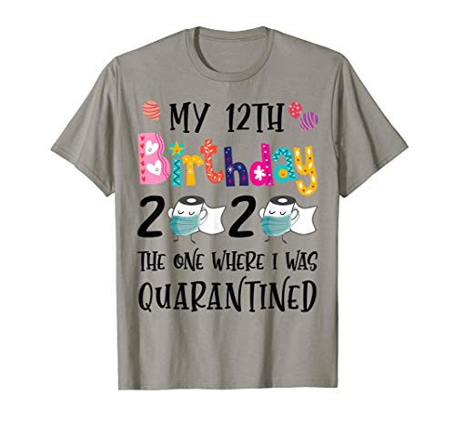 My 12th Birthday 2020 The One Where I Was Quarantined T-Shirt