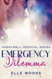 Emergency Dilemma: An Enemies to Lovers Second Chance Medical Romance (Honeywell Hospital Series Book 2)