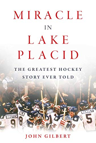 Miracle in Lake Placid: The Greatest Hockey Story Ever Told (English Edition)