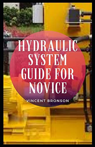 Hydraulic System Guide For Novice: Hydraulic systems are all around us on a daily basis.