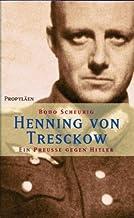 Henning von Tresckow: Ein Preusse gegen Hitler