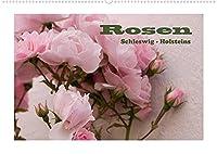 Rosen Schleswig-Holsteins (Wandkalender 2022 DIN A2 quer): Die Rosen in Schleswig-Holstein sind etwas ganz besonderes. (Monatskalender, 14 Seiten )