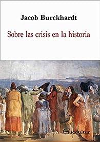 Sobre las crisis en la historia par Jacob Burckhardt