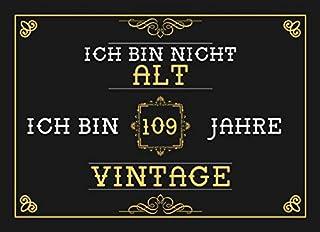 Ich Bin Nicht Alt Ich Bin 109 Jahre Vintage: 109. Geburtstag Gaestebuch - Andenkenbuch fuer Partygaeste zum Hinterlassen von Unterschriften und Wuenschen - 109 Jahre Vintage