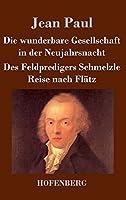 Die Wunderbare Gesellschaft in Der Neujahrsnacht / Des Feldpredigers Schmelzle Reise Nach Flatz 3843086524 Book Cover