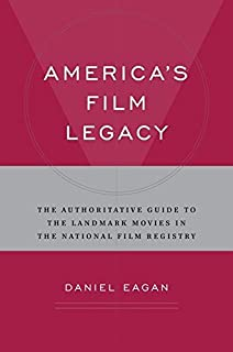 America's Film Legacy: The Authoritative Guide to the Landmark Movies in the National Film Registry