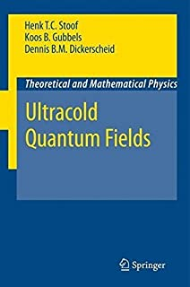 Ultracold Quantum Fields (Theoretical and Mathematical Physics) by Henk T. C. Stoof Dennis B. M. Dickerscheid Koos Gubbel...