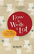 How to Write a Lot: A Practical Guide to Productive Academic Writing (First Edition, 2017)