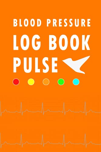 Blood Pressure Log Book Pulse: Journal Diary & Heart Rate Pulse Monitor Tracker Log 120-page Sheets to Track & Record Daily Pressure BP Log Book for Women & Men 6x9 inch