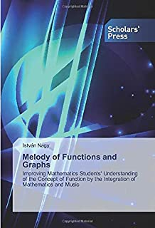Melody of Functions and Graphs: Improving Mathematics Students' Understanding of the Concept of Function by the Integratio...