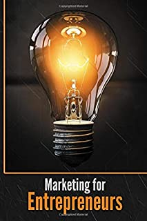 Marketing for Entrepreneurs: Improve your career path and achieve your goals with personal promotion