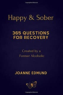 Happy & Sober: Recovery From Alcoholism: A Guided Journal For Recovery, Created By A Former Alcoholic