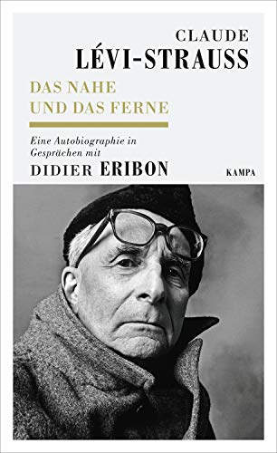 Das Nahe und das Ferne: Eine Autobiographie in Gesprächen mit Didier Eribon (Kampa Salon)