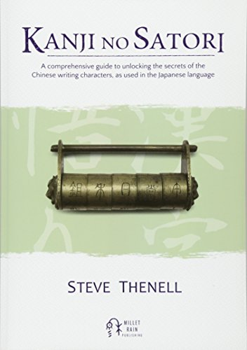 Compare Textbook Prices for Kanji no Satori: A comprehensive guide to unlocking the secrets of the Chinese writing characters, as used in the Japanese language 1 Edition ISBN 9780997222302 by Thenell, Steve