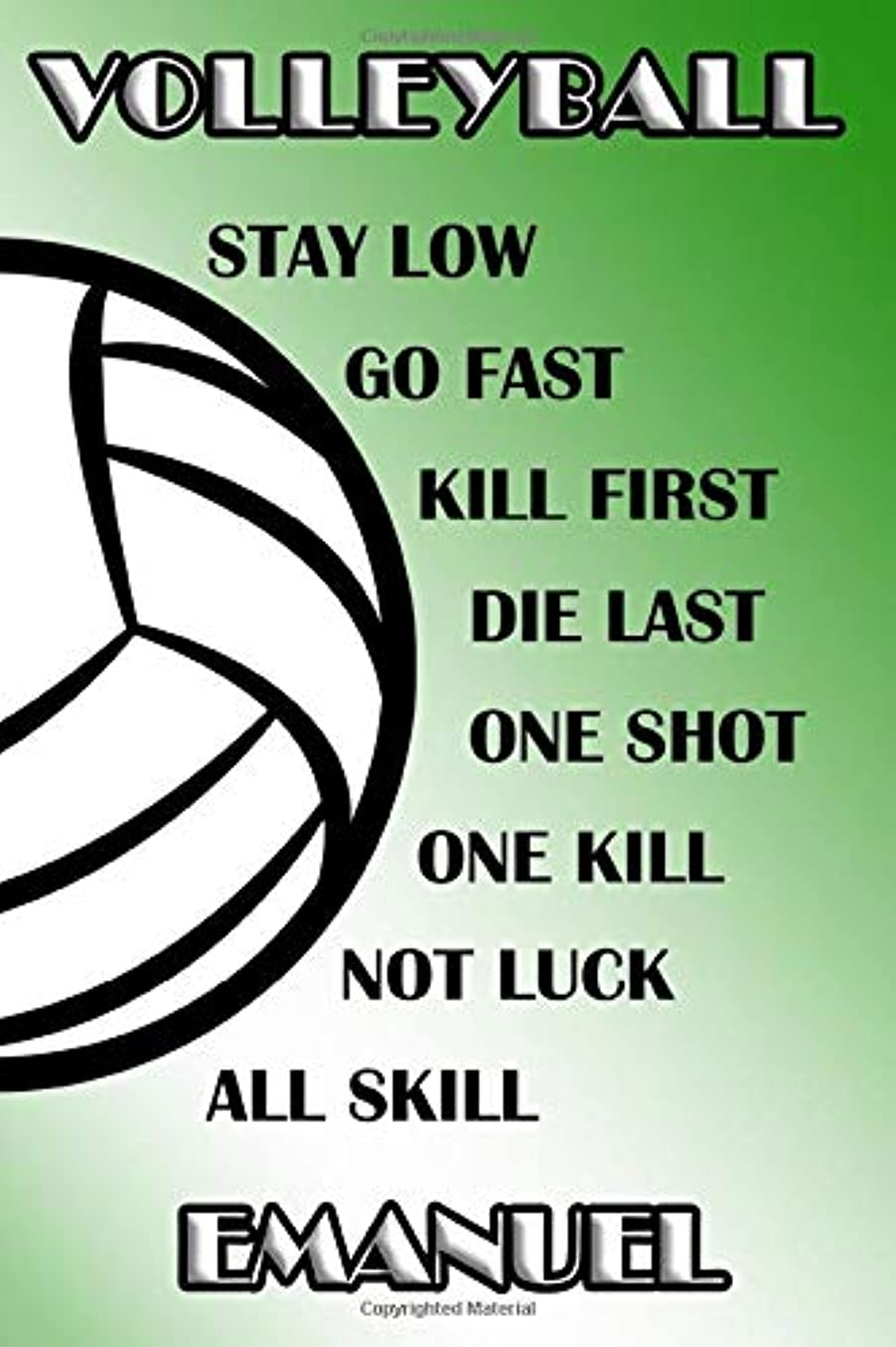 冷ややかなアレンジ上院Volleyball Stay Low Go Fast Kill First Die Last One Shot One Kill Not Luck All Skill Emanuel: College Ruled | Composition Book | Green and White School Colors