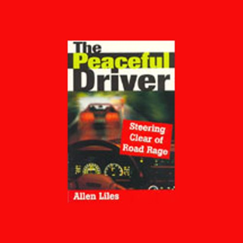 The Peaceful Driver- Steering Clear of Road Rage audiobook cover art