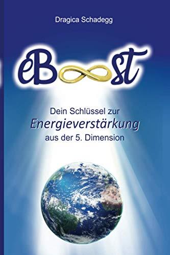 eBoost: Dein Schlüssel zur Energieverstärkung aus der 5. Dimension