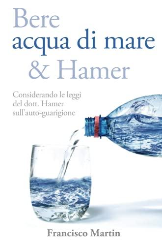 Bere acqua di mare & Hamer: Considerando le leggi del dott. Hamer sull'auto-guarigione