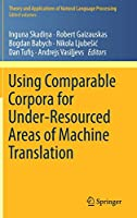 Using Comparable Corpora for Under-Resourced Areas of Machine Translation (Theory and Applications of Natural Language Processing)