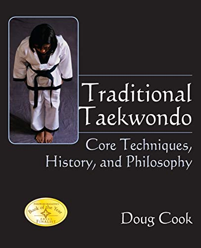 Traditional Taekwondo: Core Techniques, History, and Philosphy