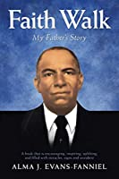 Faith Walk: My Father's Story