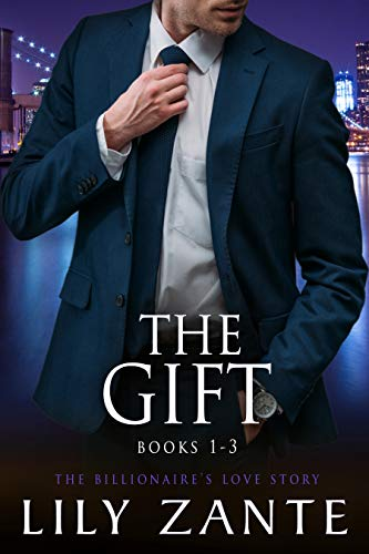 The Gift (Books 1-3): The Billionaire\'s Love Story (The Billionaire\'s Love Story Boxset Book 1) (English Edition)