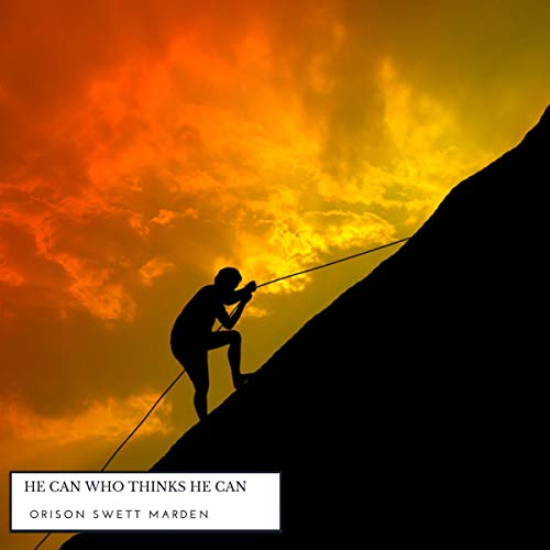 He Can Who Thinks He Can                   By:                                                                                                                                 Orison Swett Marden                               Narrated by:                                                                                                                                 David Griffin                      Length: 4 hrs and 43 mins     Not rated yet     Overall 0.0