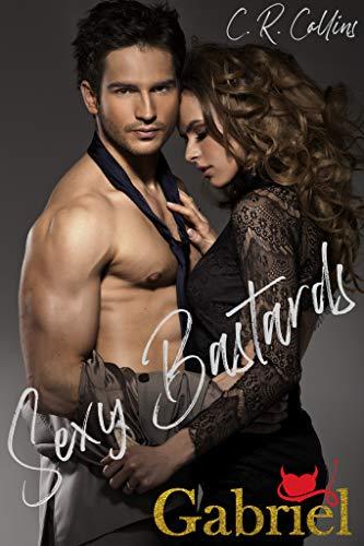 Sexy Bastards - Gabriel (Die Sexy Bastards Reihe 1)